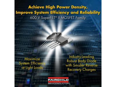 飞兆半导体推出600V N沟道SuperFET II MOSFET