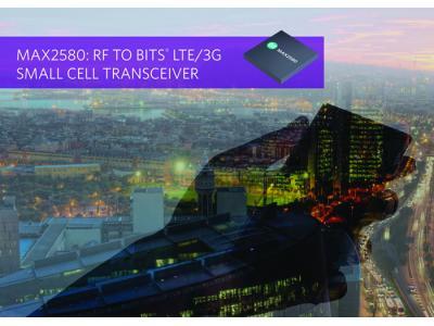 Maxim推出LTE/3G多模式RF收发器MAX2580