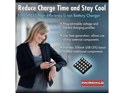 飞兆环保型电池充电器FAN54015可减少充电时间