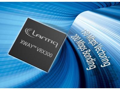 Lantiq 全新VDSL芯片组为用户端设备(CPE) 树立性能标杆