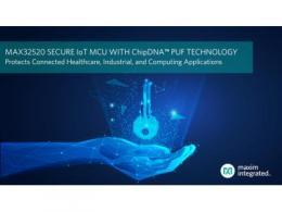 Maxim发布业内最高安全等级的IoT微控制器,内置ChipDNA PUF密钥保护