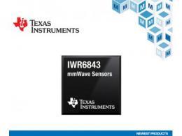 贸泽开售面向工业雷达系统的Texas Instruments IWR6x毫米波传感器