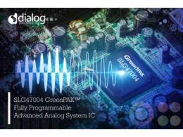 Dialog推出首款完全可配置的先进模拟系统IC SLG47004 GreenPAK™