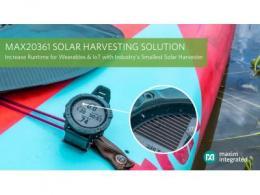 Maxim Integrated推出行业最小的太阳能收集方案,有效延长紧凑型可穿戴及IoT产品的运行时间
