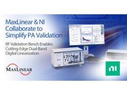 MaxLinear与NI合作,简化5G网络宽带功率放大器的验证