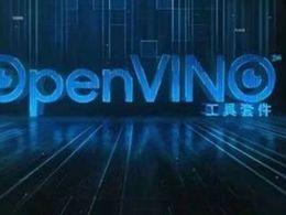 升级后的OpenVINO :让边缘更智能,让AI更实用,让应用更强大