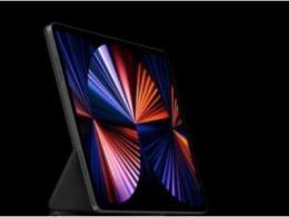 外媒:Mini LED量产遇低良率难题,苹果新款iPad Pro或推迟上市?