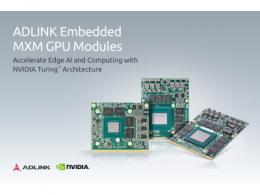 凌华科技推出业内首款基于NVIDIA Turing™架构的MXM图形模块