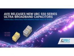 AVX推出了新的ubc 550系列超宽带电容器,其可靠的、可重复的性能从16 KHz到70+ghz