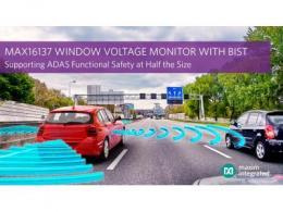 Maxim Integrated基础模拟监控产品线推出业界首款带有自检功能的汽车级窗电压监测器