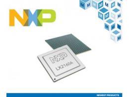 贸泽开售支持新一代创新网络的 NXP LX2 QorIQ Layerscape处理器