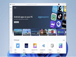 Windows 11将支持Android应用程序