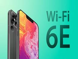 iPhone 13或将兼容WiFi-6E 带来更高带宽更少干扰