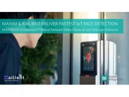Maxim Integrated宣布与Xailient联手打造最快、功耗最低的IoT人脸检测方案